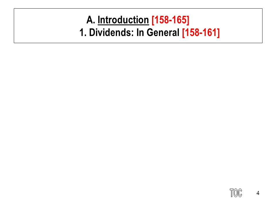A. Introduction [158-165] 1. Dividends: In General [158-161]